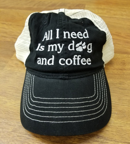 All I Need is my Dog and Coffee Hat