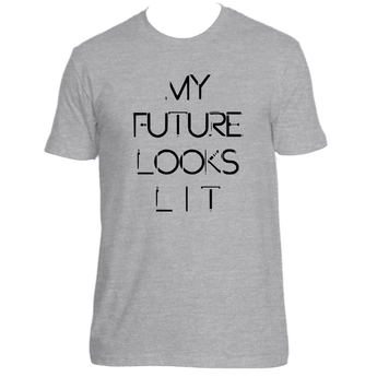 My Future Looks LIT T-Shirt