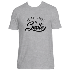 Be The First To Smile T-Shirt