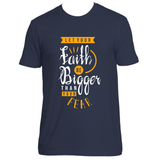 Let Your Faith Be Bigger Than Your Fear T-Shirt