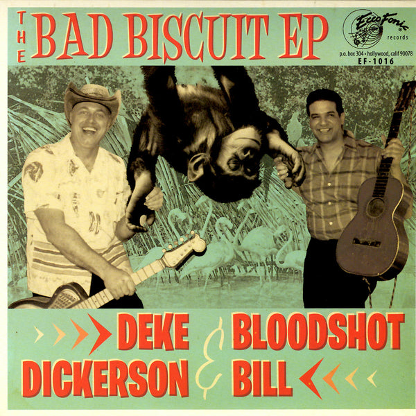 "Deke Dickerson & Bloodshot Bill - The Bad Biscuit EP 7"" Vinyl Record"