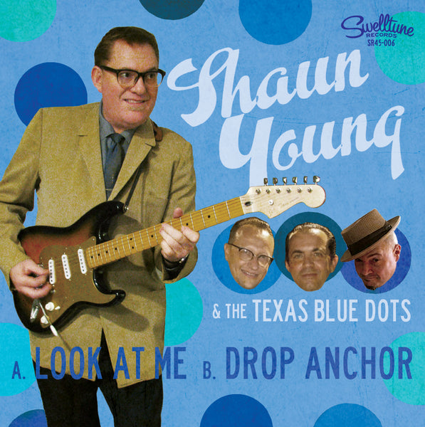 "Shaun Young & the Texas Blue Dots - Look At Me/ Drop Anchor 7"" Vinyl Record"