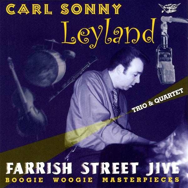 Carl Sonny Leyland Trio & Quartet - Farrish Street Jive CD