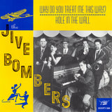 "The Jive Bombers - Why Do You Treat Me This Way?/Hole in the Wall 7"" Vinyl Record"
