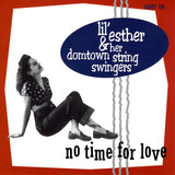 "Lil' Esther & Her Domtown String Swingers - No Time For Love 7"" Vinyl Record"