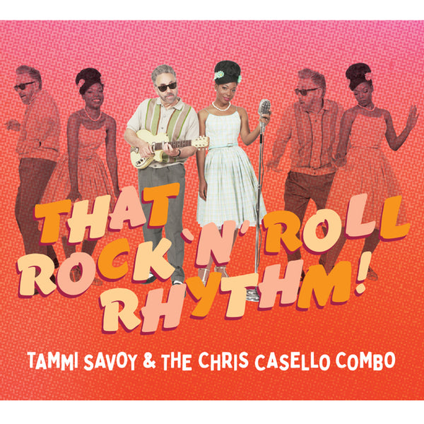 Tammi Savoy & the Chris Casello Combo - That Rock 'n' Roll Rhythm! - CD