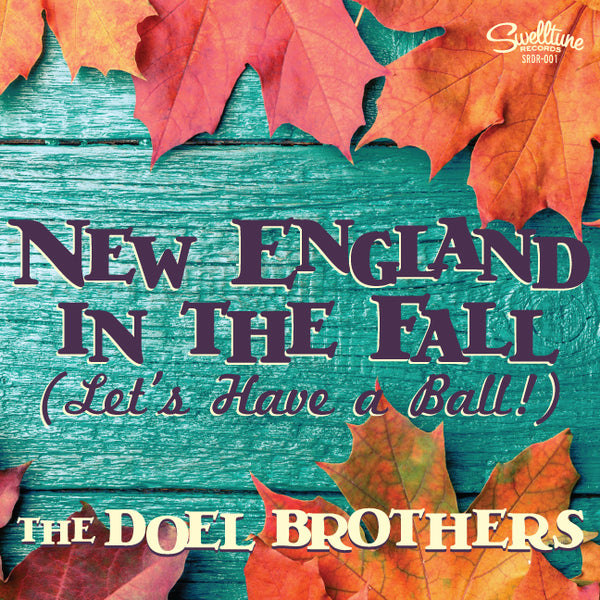 The Doel Brothers - New England in the Fall (Let's Have a Ball!) Digital Single