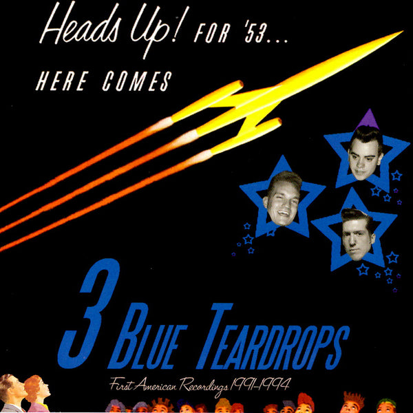 Heads up! for 53... Here Comes Three Blue Teardrops - CD