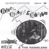 "Wildfire Willie & the Ramblers - Blues, Boogie & Rhythm 7"" Vinyl Record (Second Pressing)"