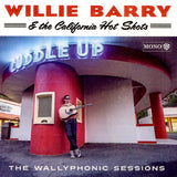 Willie Barry & the California Hot Shots - The Wallyphonic Sessions CD