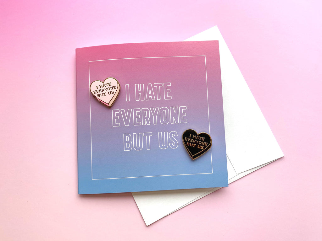 I hate everyone but us ~ Enamel Pin Greeting Card Set ~