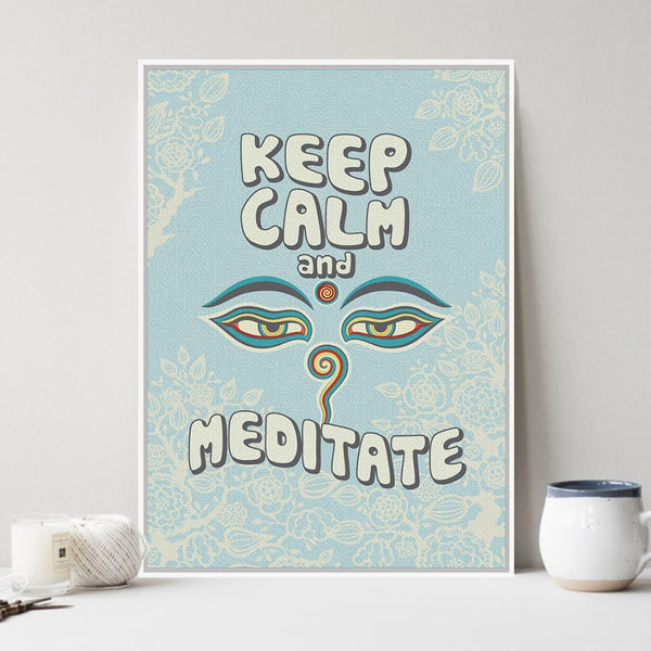 Keep Calm And Meditate Print