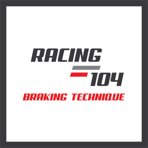 Racing 104 - Braking Technique