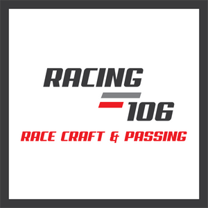 Racing 106 - Race Craft & Passing
