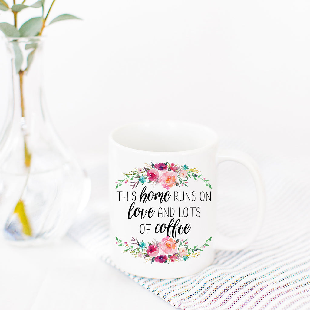 This Home Runs on Love & Lots of Coffee Mug