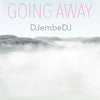 Going Away by DJembeDJ