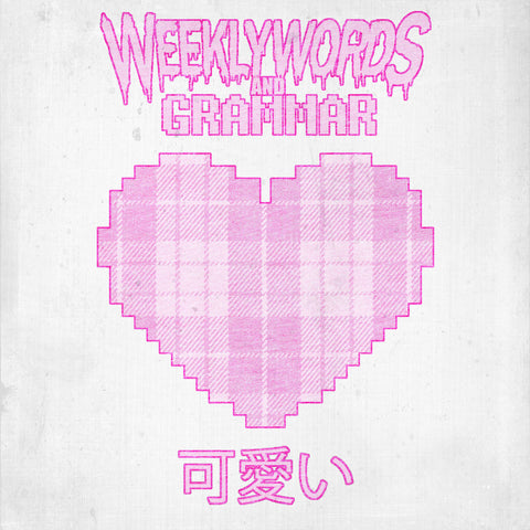 可愛い by Weekly Words and Grammar