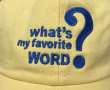What's My Favorite Word? Alternate Colors Dad Hat
