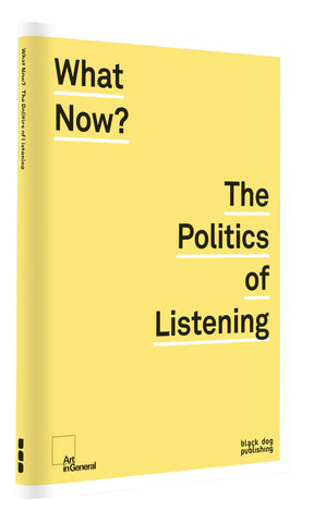 What Now? The Politics of Listening