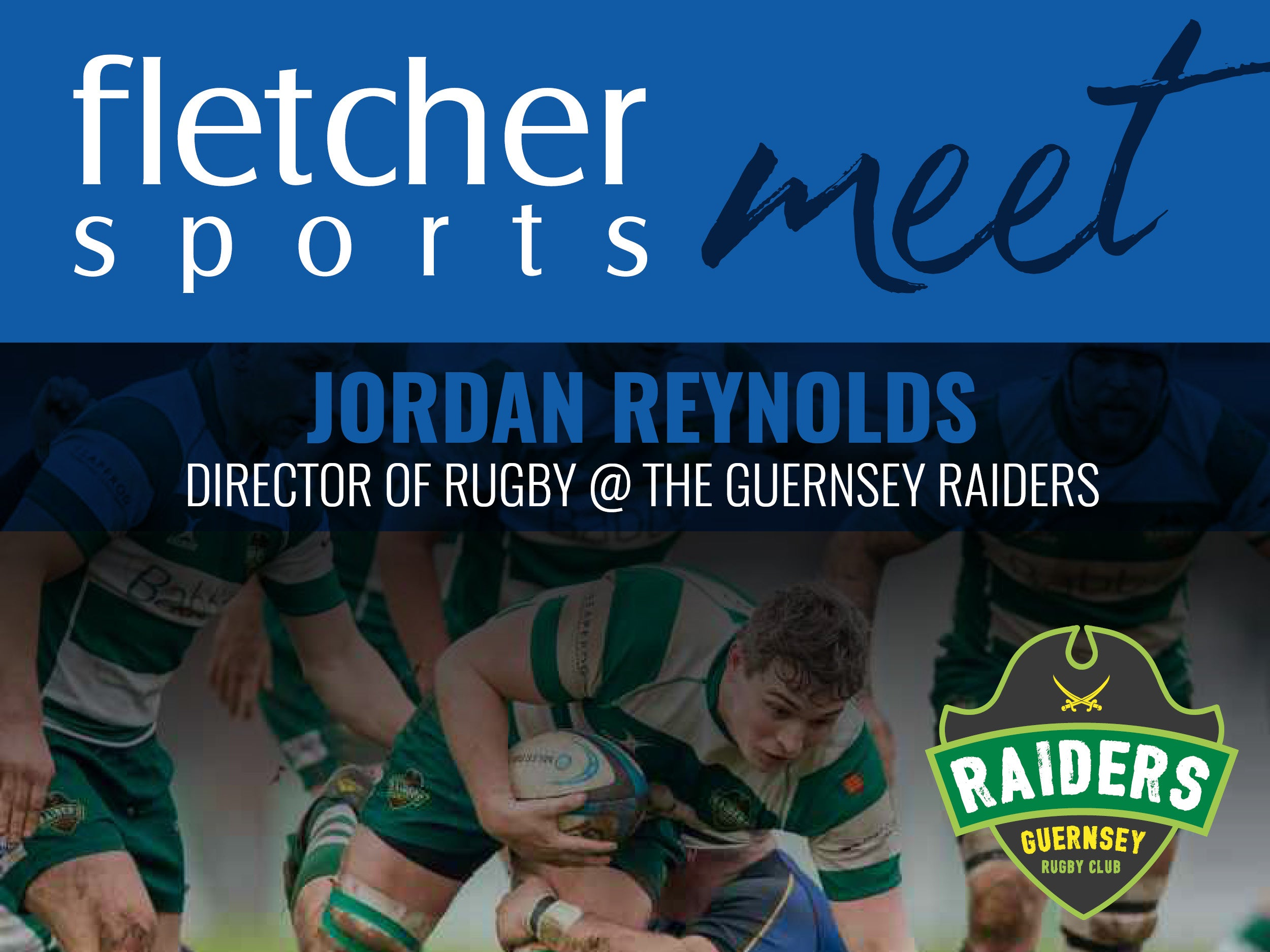 Fletcher Sports meets Jordan Reynolds, Guernsey Raiders Head of Rugby