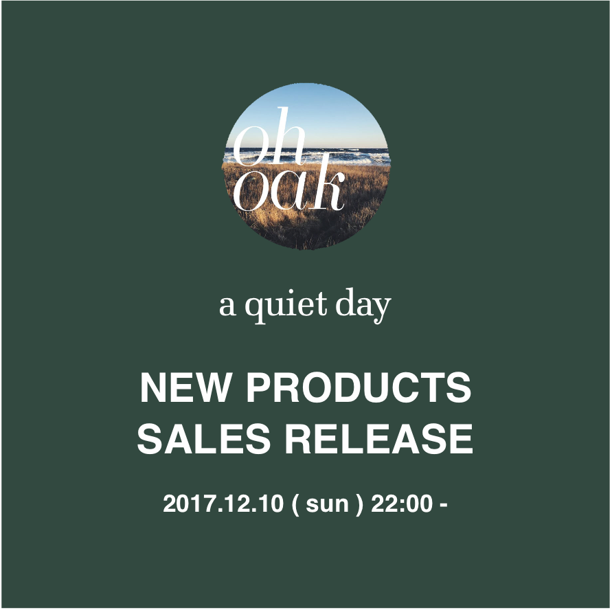 <Oh Oak × a quiet day> NEW PRODUCTS SALES RELEASE