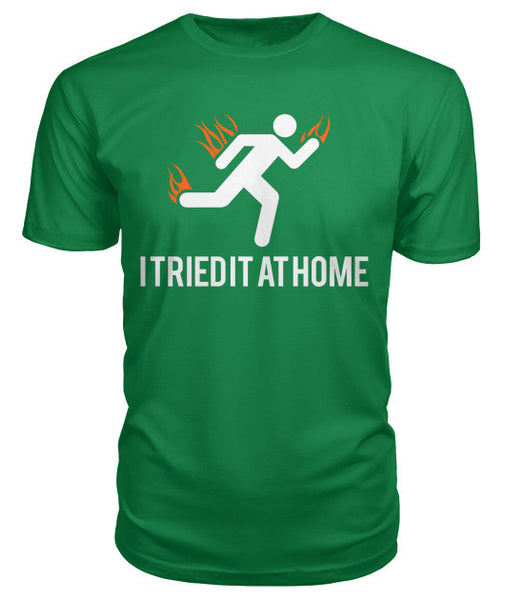 I TRIED IT AT HOME Premium Unisex Tee