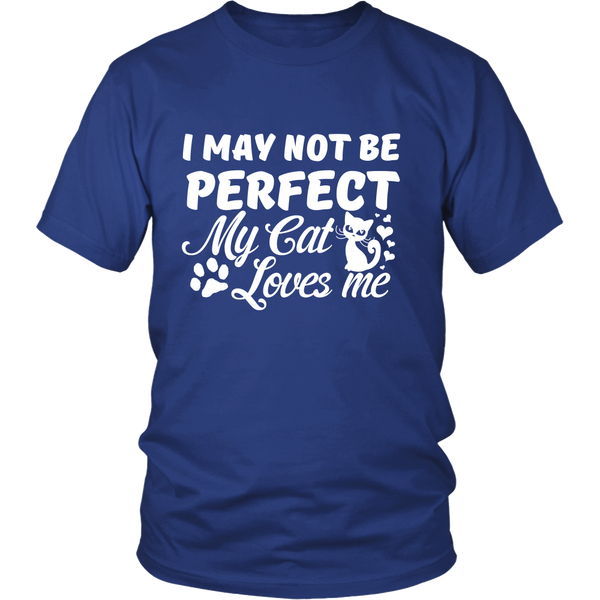 I may not be perfect, My cat loves me District Unisex Shirt