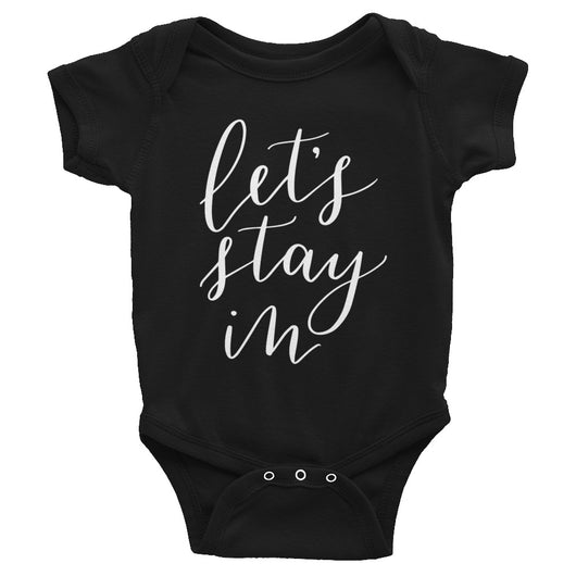 Let's Stay In Baby Onesie