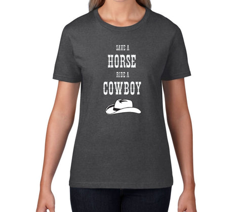 Save A Horse Ride A Cowboy Women's Country Music T-Shirt - T-Baggin