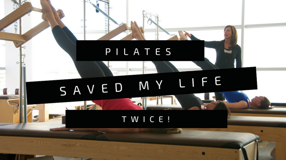 I'm a Pilates Instructor and Pilates saved my life, twice!