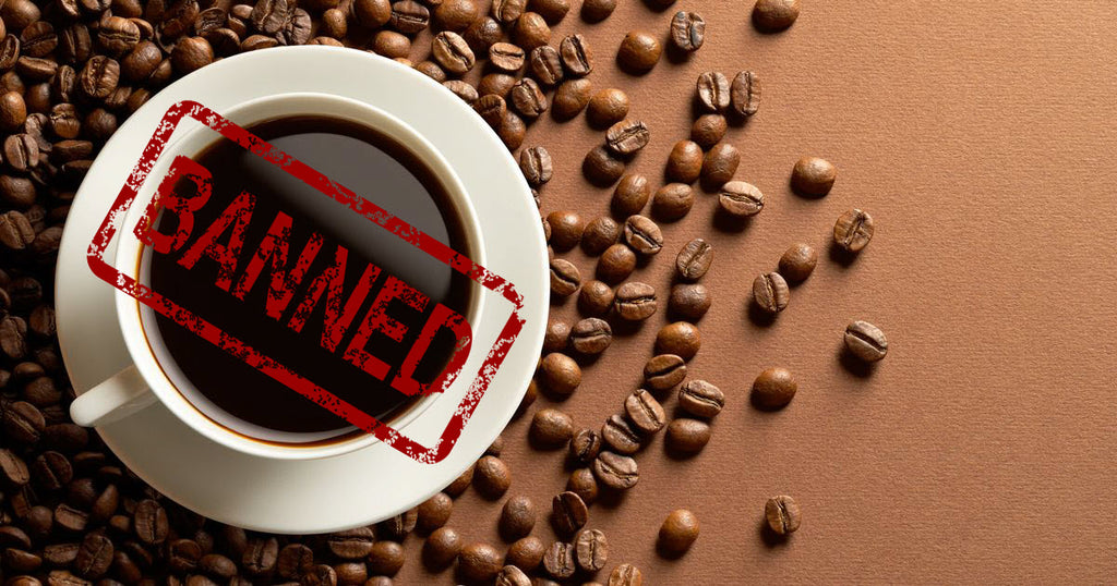 Banning of Coffee