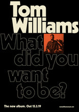 What Did You Want To Be? A1 Album Poster