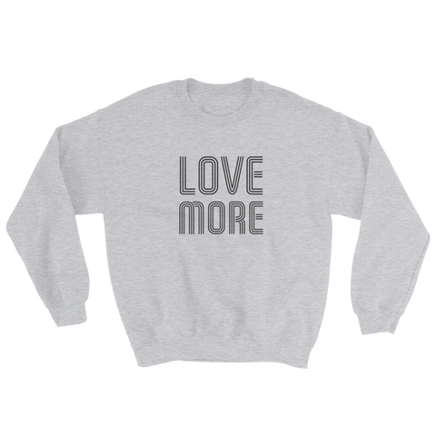 Love More Crewneck