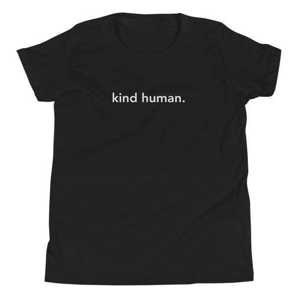 kind human. Youth T-Shirt
