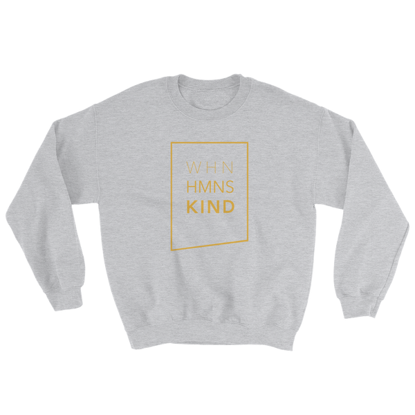 When Humans Kind Classic Crewneck Sweatshirt
