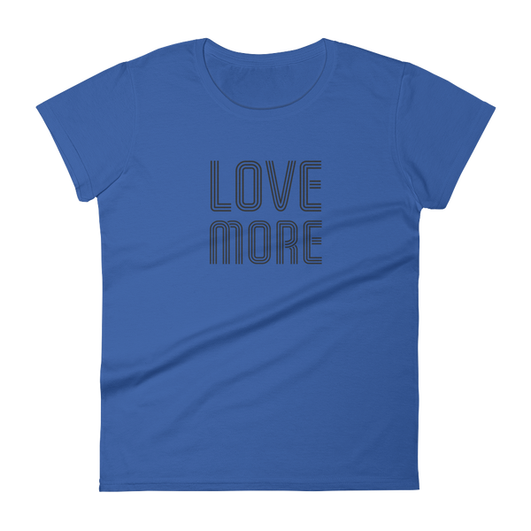 Love More Ladies' T-Shirt