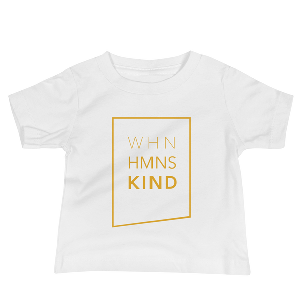 When Humans Kind Classic Bigger Baby Tee