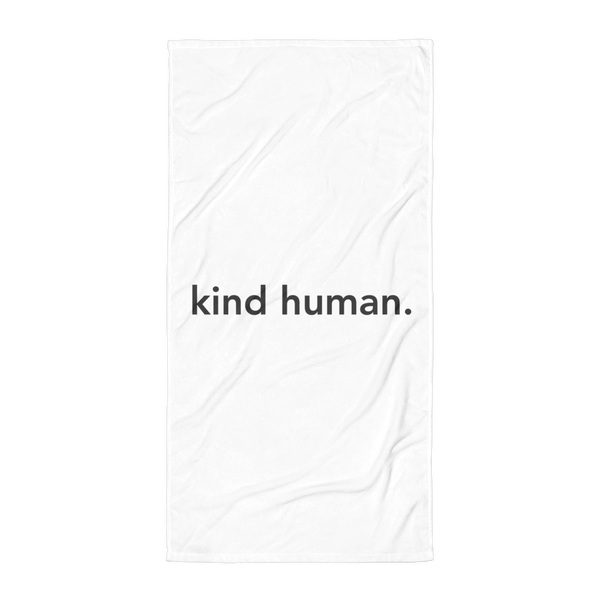 kind human. Beach Towel