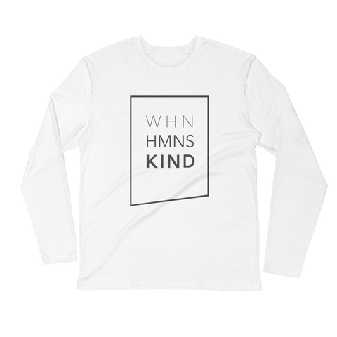 When Humans Kind Classic Long Sleeve Fitted Crew