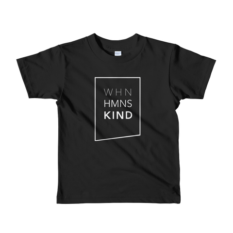 When Humans Kind Classic Kids T-Shirt