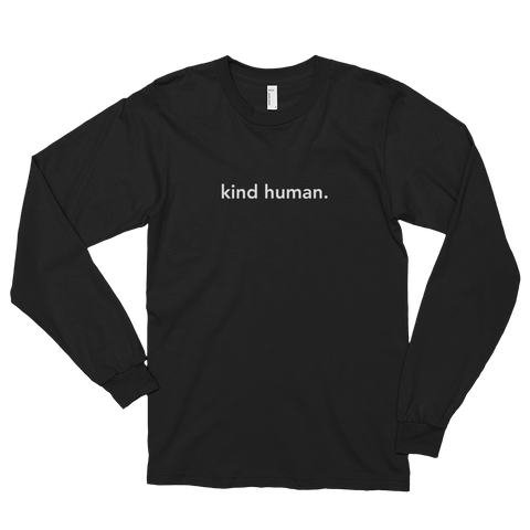 kind human. Long Sleeve T-Shirt