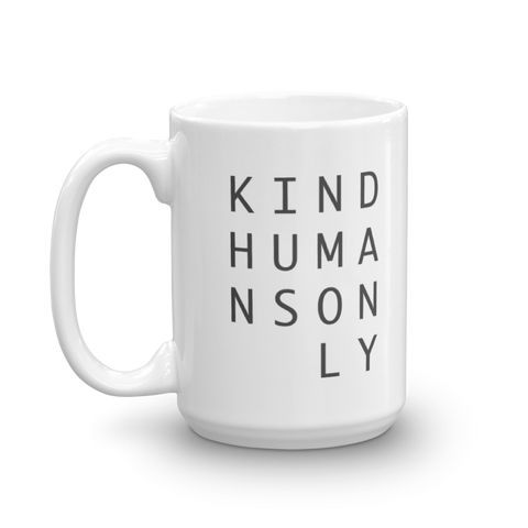 Kind Humans Only Mug