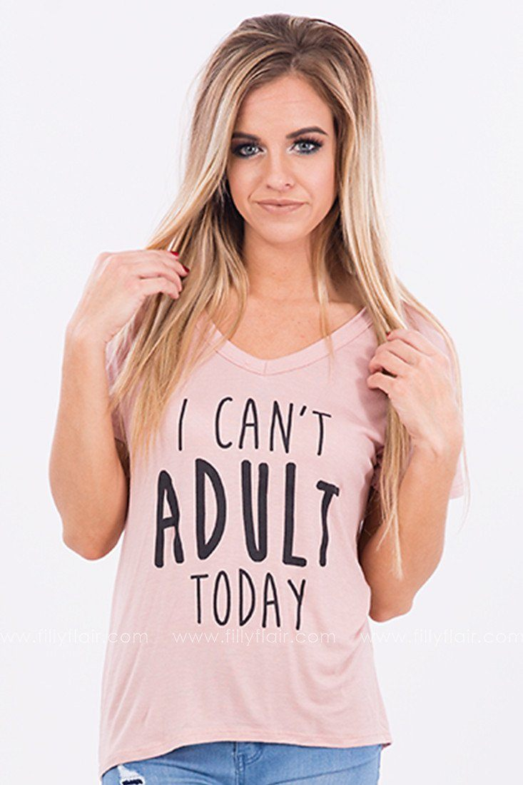 I Can't Adult Today Tee in Dusty Rose