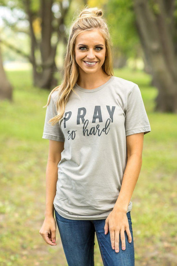 """Pray so hard"" Tee in Taupe"