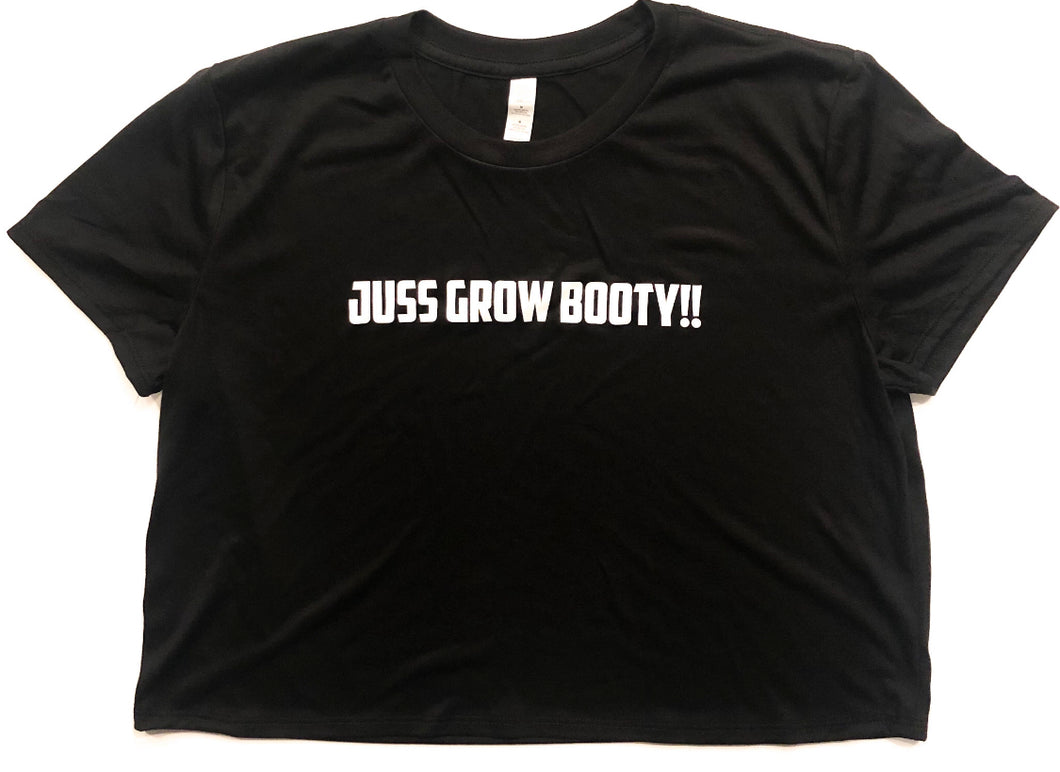 "Women's ""Juss Grow Booty"" Croptop"