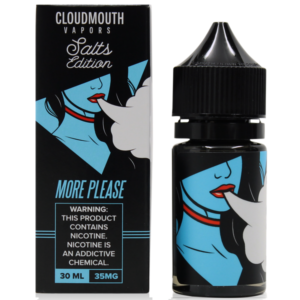 More Please Nic Salts by Cloudmouth 30ML
