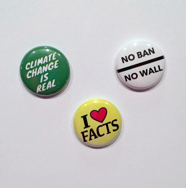 Protest Pin Button Pack 1 Inch Climate Change, No Ban No Wall, I Love Facts