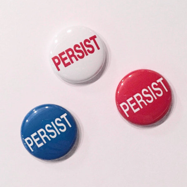 Persist Pin 1 Inch Protest Pinback Button or Magnet - bymissrose