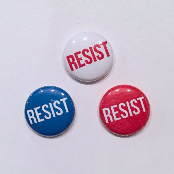 Resist Pin - 1 Inch Pinback Button or Magnet - Protest Buttons - Political Pins