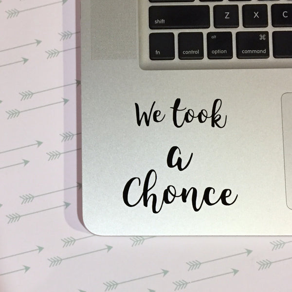 We Took a Chonce One Direction Vinyl Decal Sticker - bymissrose